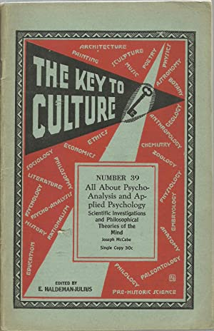 The Key To Culture Number 39: All About Psycho-Analysis and Applied Psychology: Joseph McCabe, ...