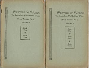 Weavers of Words: The Story of the World's Great Writers - 2 Volumes: Henry Thomas