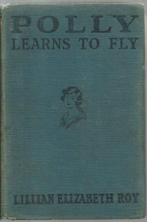 Polly Learns To Fly: Lillian Elizabeth Roy