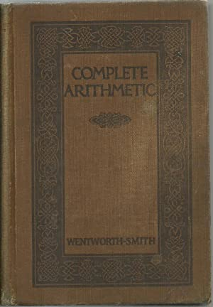 Complete Arithmetic: George Wentworth and David Eugene Smith