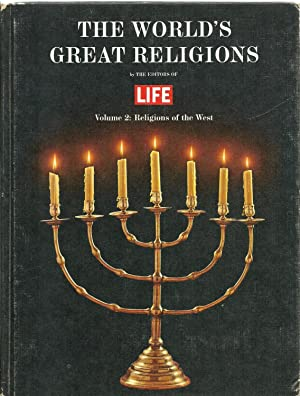 The World's Great Religions, Volume 2: Religions of the West: by The Editors of LIFE