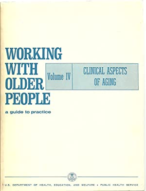 Working with Older People: a guide to practice - Vol. IV Clinical Aspects of Aging