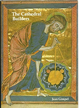 The Cathedral Builders: Jean Gimpel, Translated by Teresa Waugh
