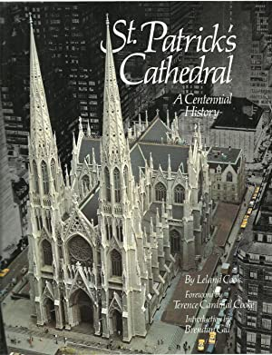 St. Patrick's Cathedral: A Centennial History: Leland A. Cook, Foreword by Terence Cardinal ...