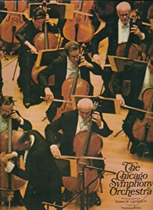 The Chicago Symphony Orchestra: Text by Thomas Willis, Photographs by Robert M. Lightfoot III