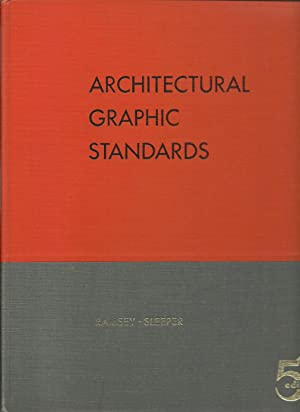Architectural Graphic Standards: for Architects, Engineers, Decorators, Builders, Draftsmen and ...