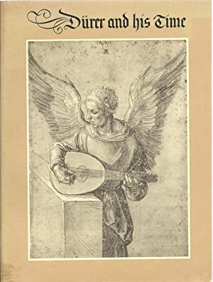Durer and his Time: An exhibition from teh collection of The Print Room, State Museum, Berlin