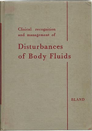 Clinical recognition and management of Disturbances of Body Fluids: John H. Bland