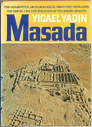 Masada: Herod's Fortress and the Zealots' Last Stand: Yigael Yadin