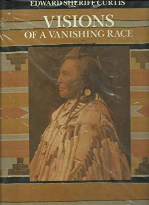 Visions of A Vanishing Race: Text by Florence Curtis Graybill and Victor Boesen, Introduction by ...