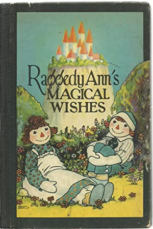 Raggedy Ann's Magical Wishes: Johnny Gruelle, Illustrated by the author