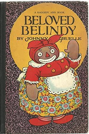 Beloved Belindy - A Raggedy Ann Book: Johnny Gruelle, illustrated by the author