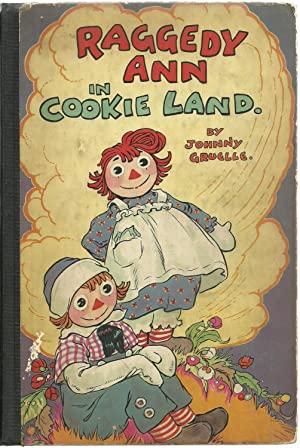Raggedy Ann in Cookie Land: Johnny Gruelle