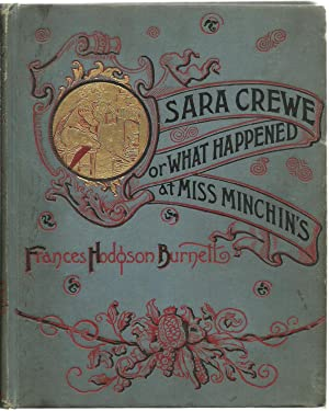Sara Crewe or What Happened At Miss Minchin's: Frances Hodgson Burnett