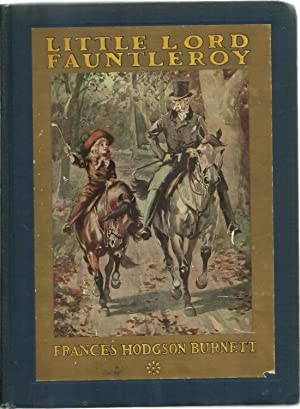 Little Lord Fauntleroy: Frances Hodgson Burnett, Newly illustrated by Reginald Birch
