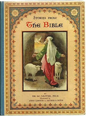 Stories From The Bible: M. Gaster, Illustrated with colour pictures by John Lawson and Black & ...