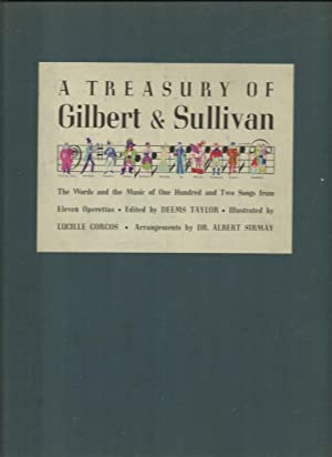 A Treasury of Gilbert & Sullivan, The Words and the Music of One Hundred and Two Songs from ...