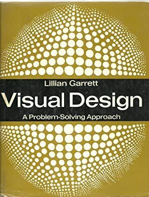 Visual Design: A Problem-Solving Approach: Lillian Garrett