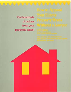 How to Appeal Your Illinois Property Taxes Without a Lawyer, Cut hundreds of dollars from your ...