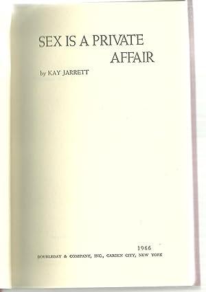 Sex Is A Private Affair: Kay Jarrett