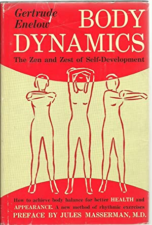 Body Dynamics: The Zen and Zest of Self-Development: Gertrude Enelow