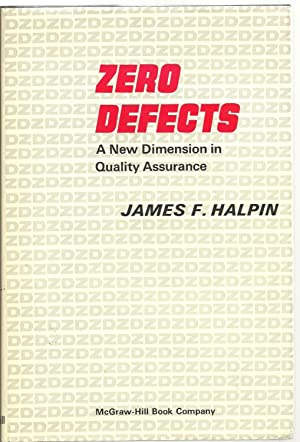 Zero Defects: A New Dimension in Quality Assurance: James F. Halpin