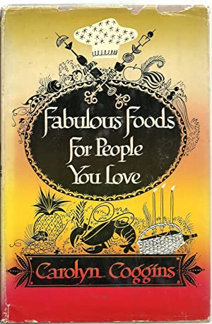 Fabulous Foods For People You Love: Carolyn Coggins