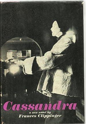 Cassandra, A Novel: Frances Clippinger
