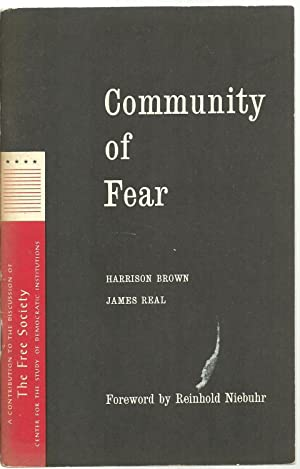 Community of Fear: Harrison Brown, James Real, Foreword by Reinhold Niebuhr