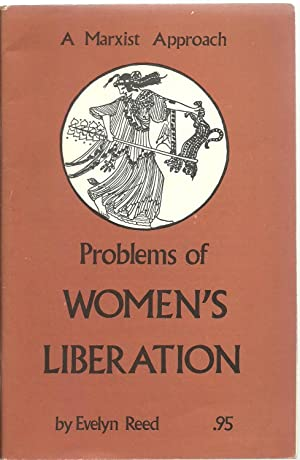Problems of Women's Liberation - A Marxist Approach: Evelyn Reed