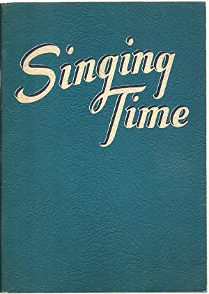 Singing Time: New settings of songs all Americans love suitable for any singing occasion: Arranged ...