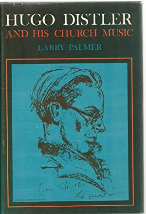 Hugo Distler And His Church Music: Larry Palmer