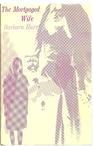 The Mortgaged Wife: Barbara Harr