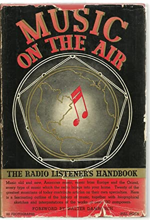 Music On The Air, The Radio Listener's Handbook: Hazel Gertrude Kinscella, Foreword by Walter ...