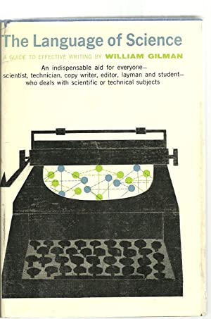 The Language of Science, A Guide To Effective Writing: William Gilman