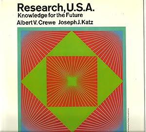 Research, U.S.A. Knowledge for the Future: Albert V. Crewe and Joseph J. Katz
