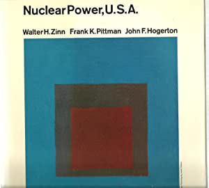 Nuclear Power, U.S.A.: Walter H. Zinn, Frank K. Pittman, John F. Hogerton