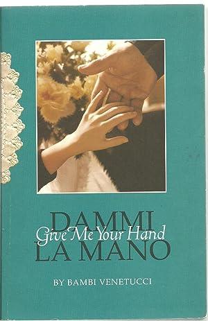Dammi La Mano : Give Me Your Hand: Bambina Marcantonio Venetucci