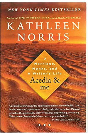 Acedia & Me: A Marriage, Monks, and A Writer's Life: Kathleen Norris