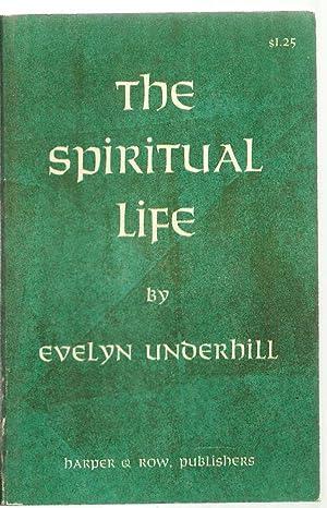 The Spiritual Life: Evelyn Underhill