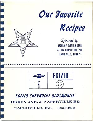 Our Favorite Recipes - Sponsored by Order of Eastern Star Althea Chaper No. 206 Naperville, IL