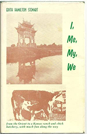 I, Me, My, We - from the Orient to a Kansas ranch and chick butchery, with much fun along the way: ...