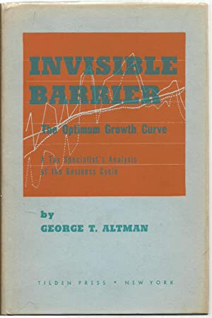 Invisible Barrier: The Optimum Growth Curve, A Tax Specialist's Analysis of the Business Cycle...