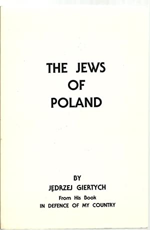 The Jews of Poland: Jedrzej Giertych, From His Book In Defence of My Country, edited by Joseph ...
