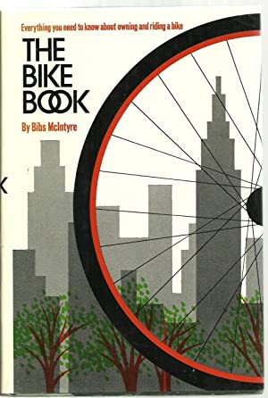 The Bike Book: Everything you need to know about owning and riding a bike: Bibs Mclntyre