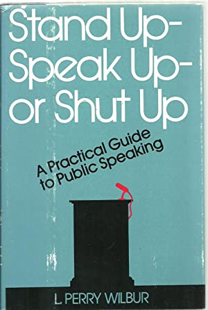 Stand Up - Speak Up - or: L. Perry Wilbur