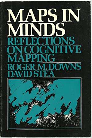 Maps In Minds: Reflections on Cognitive Mapping: Roger M. Downs, David Stea