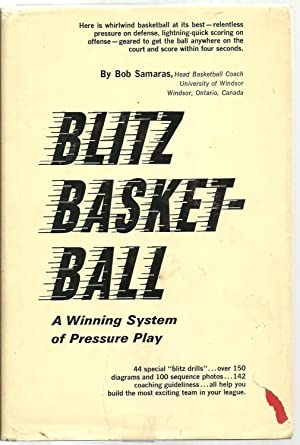 Blitz Basketball: A Winning System of Pressure Play: Bob Samaras