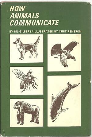 How Animals Communicate: Bil Gilbert