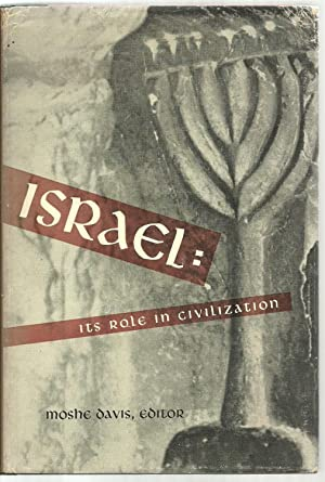Israel: Its Role in Civilization: Editor: Moshe Davis